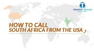 Call South Africa From The USA