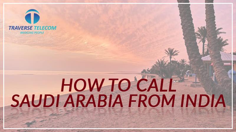 Call Saudi Arabia From India
